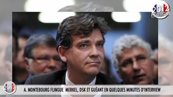 A. MONTEBOURG FLINGUE  MERKEL, DSK ET GU�ANT EN QUELQUES MINUTES D'INTERVIEW