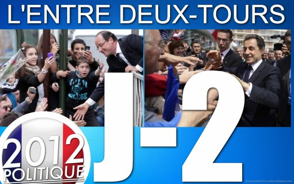 L'ENTRE DEUX-TOURS: J-2 &quot;Sarkozy y croit et Hollande se projette dj dans l'aprs&quot;