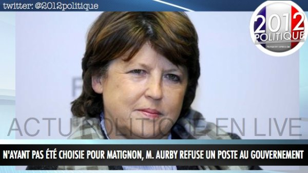 N'ayant pas t choisie pour Matignon, M. Aubry refuse un poste au gouvernement